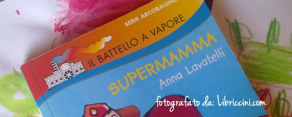 Supermamma di Anna Lavatelli ed. Piemme