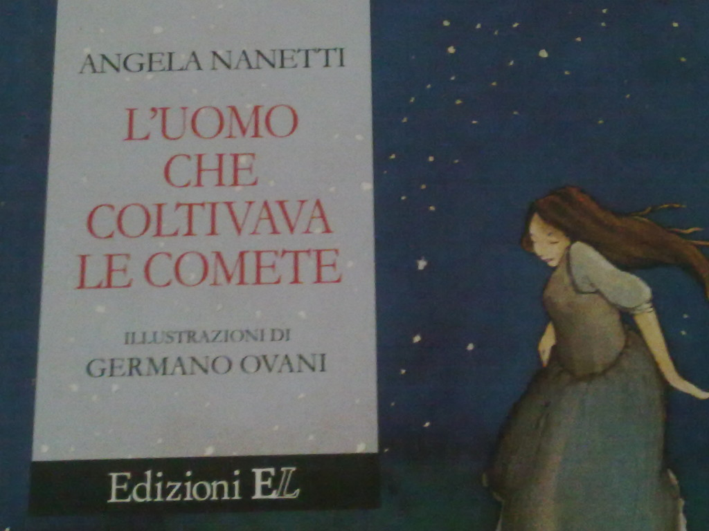 ANGELA NANETTI, L'UOMO CHE COLTIVAVA LE COMETE, EDIZIONI EL