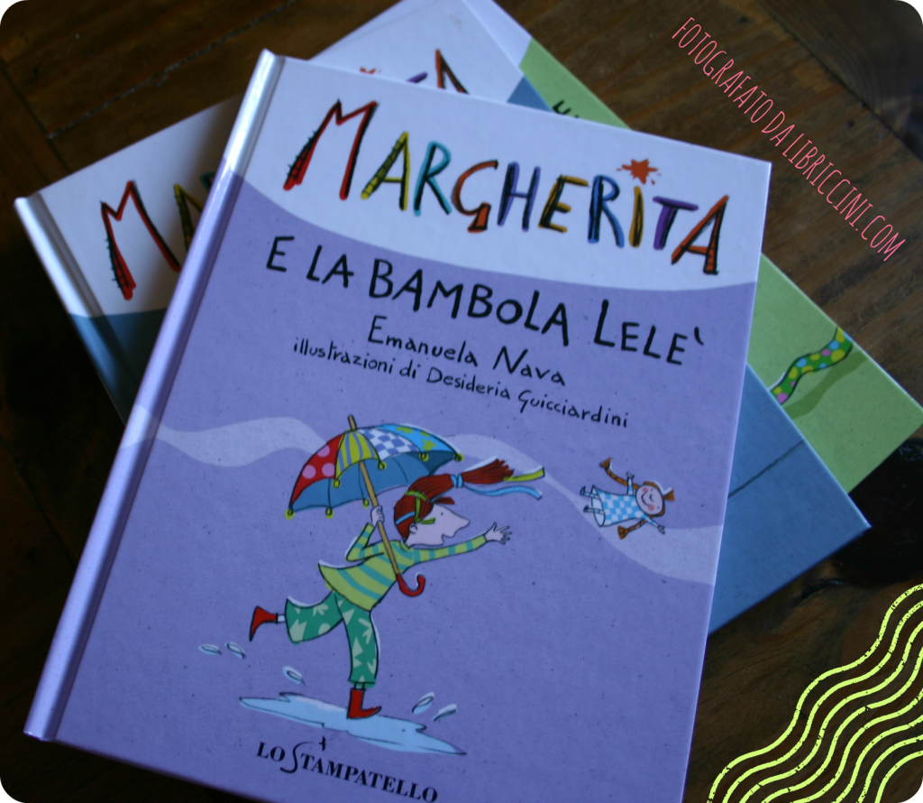 MARGHERITA E LA BAMBOLA LELE, EMANELA NAVA, DESIDERIA GUICCIARDINI, ED. LO STAMPATELLO