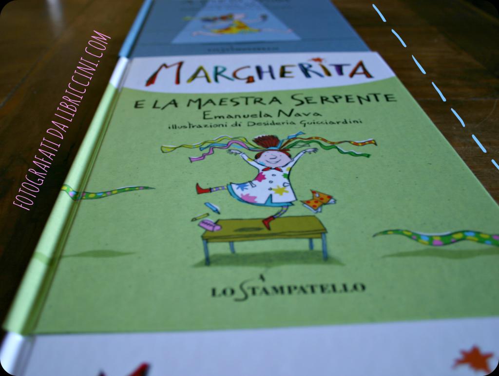 MARGHERITA E LA MAESTRA SERPENTE, EMANELA NAVA, DESIDERIA GUICCIARDINI, ED. LO STAMPATELLO
