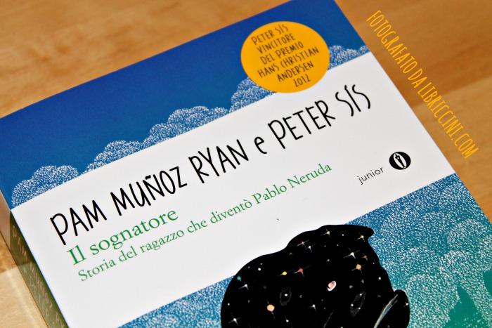 PAM MUNOZ RYAN, PETER SIS, IL SOGNATORE, MONDADORI