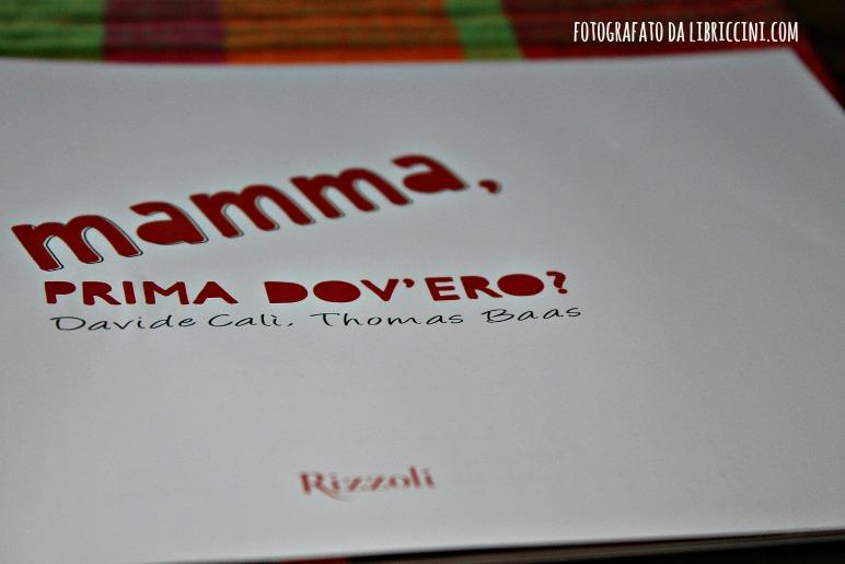 Davide Calì, Thomas Baas, Mamma PRima Dov'ero, ed. Rizzoli