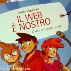 Il Web è Nostro. Guida per ragazzi svegli.